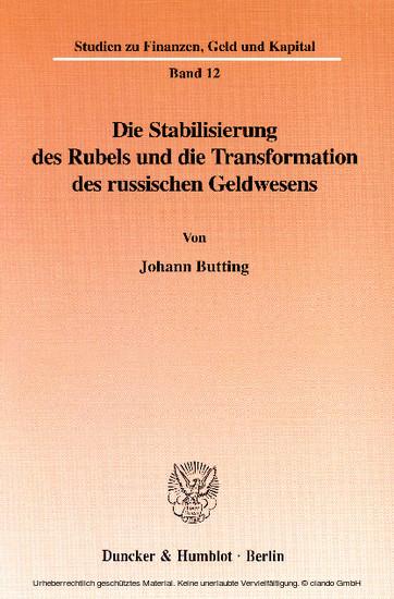 Die Stabilisierung des Rubels und die Transformation des russischen Geldwesens. - Blick ins Buch