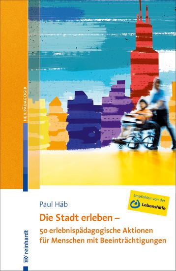 Die Stadt erleben - 50 erlebnispädagogische Aktionen für Menschen mit Beeinträchtigungen - Blick ins Buch