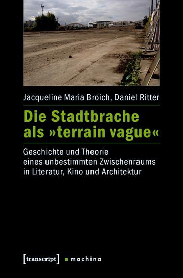 Die Stadtbrache als »terrain vague« - Blick ins Buch