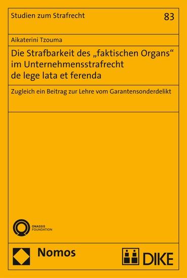 Die Strafbarkeit des 'faktischen Organs' im Unternehmensstrafrecht de lege lata et ferenda - Blick ins Buch