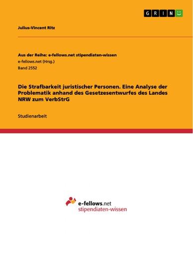 Die Strafbarkeit juristischer Personen. Eine Analyse der Problematik anhand des Gesetzesentwurfes des Landes NRW zum VerbStrG - Blick ins Buch