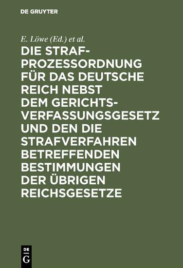 Die Strafprozeßordnung für das Deutsche Reich nebst dem Gerichtsverfassungsgesetz und den die Strafverfahren betreffenden Bestimmungen der übrigen Reichsgesetze - Blick ins Buch