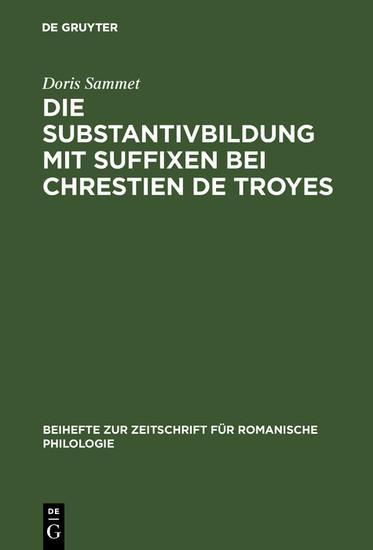 Die Substantivbildung mit Suffixen bei Chrestien de Troyes - Blick ins Buch