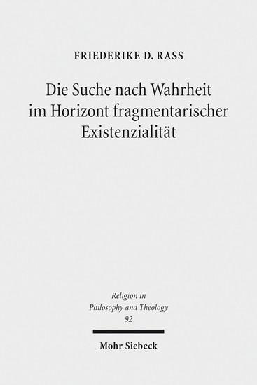 Die Suche nach Wahrheit im Horizont fragmentarischer Existenzialität - Blick ins Buch