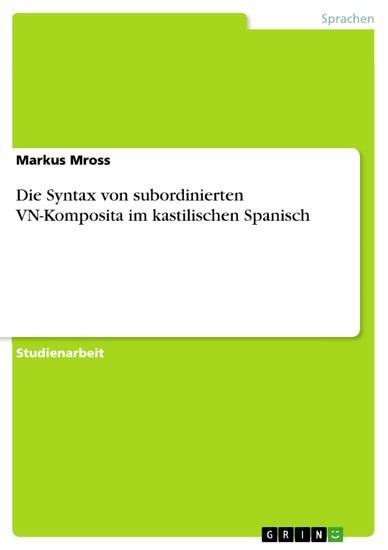 Die Syntax von subordinierten VN-Komposita im kastilischen Spanisch - Blick ins Buch