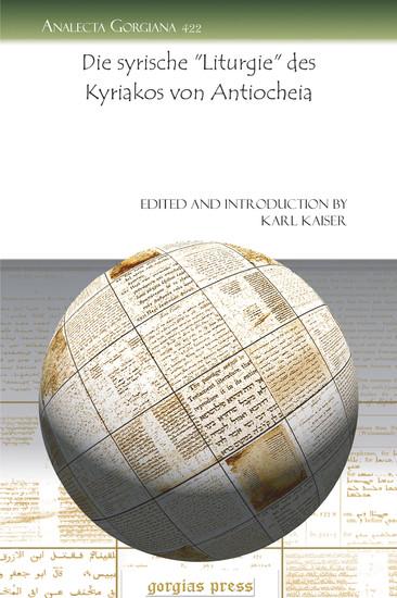 Die syrische 'Liturgie' des Kyriakos von Antiocheia - Blick ins Buch
