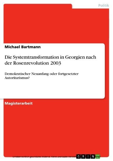 Die Systemtransformation in Georgien nach der Rosenrevolution 2003 - Blick ins Buch