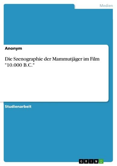 Die Szenographie der Mammutjäger im Film '10.000 B.C.' - Blick ins Buch