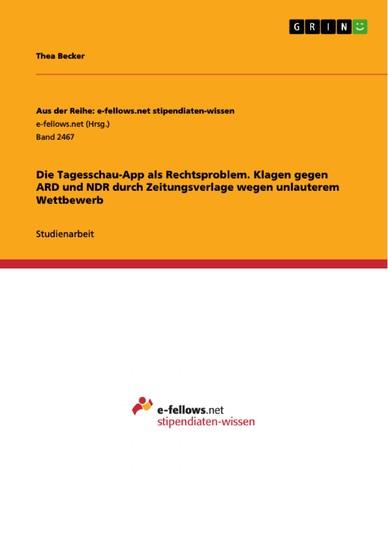 Die Tagesschau-App als Rechtsproblem. Klagen gegen ARD und NDR durch Zeitungsverlage wegen unlauterem Wettbewerb - Blick ins Buch