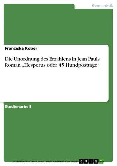 Die Unordnung des Erzählens in Jean Pauls Roman 'Hesperus oder 45 Hundposttage' - Blick ins Buch
