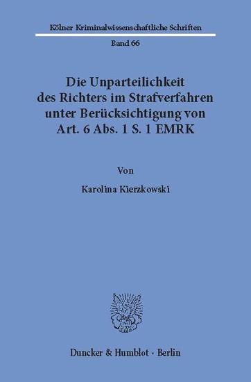 Die Unparteilichkeit des Richters im Strafverfahren unter Berücksichtigung von Art. 6 Abs. 1 S. 1 EMRK. - Blick ins Buch