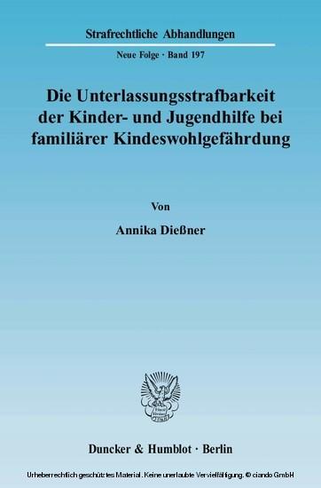 Die Unterlassungsstrafbarkeit der Kinder- und Jugendhilfe bei familiärer Kindeswohlgefährdung. - Blick ins Buch