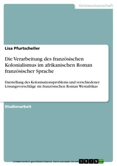 Die Verarbeitung des französischen Kolonialismus im afrikanischen Roman französischer Sprache - Blick ins Buch