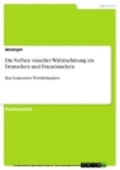 Die Verben visueller Wahrnehmung im Deutschen und Französischen - Blick ins Buch