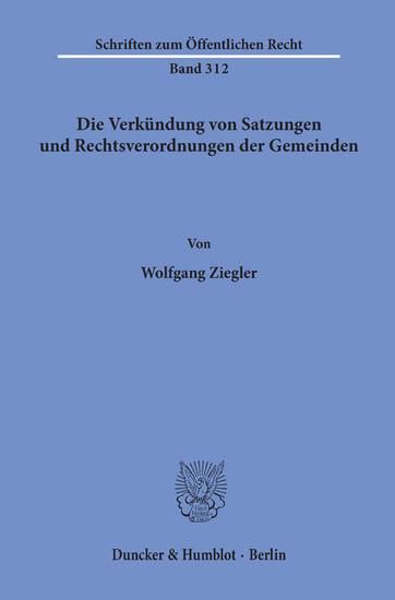 Die Verkündung von Satzungen und Rechtsverordnungen der Gemeinden. - Blick ins Buch