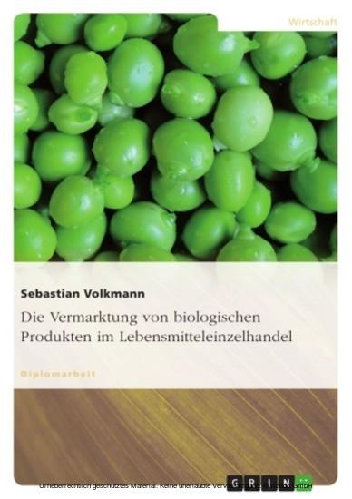 Die Vermarktung von biologischen Produkten im Lebensmitteleinzelhandel - Blick ins Buch