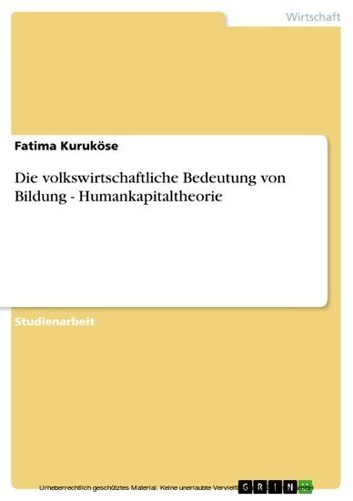 Die volkswirtschaftliche Bedeutung von Bildung - Humankapitaltheorie - Blick ins Buch
