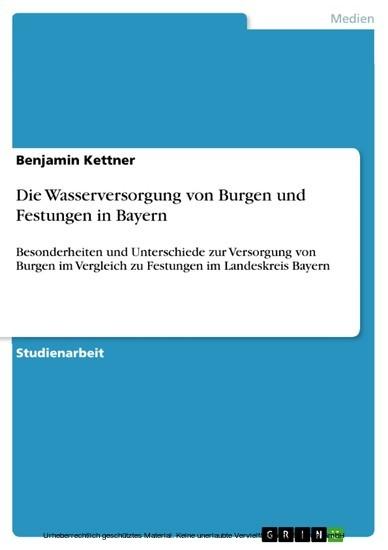 Die Wasserversorgung von Burgen und Festungen in Bayern - Blick ins Buch