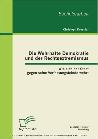Die Wehrhafte Demokratie und der Rechtsextremismus: Wie sich der Staat gegen seine Verfassungsfeinde wehrt - Blick ins Buch
