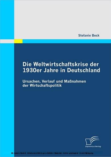Die Weltwirtschaftskrise der 1930er Jahre in Deutschland: Ursachen, Verlauf und Maßnahmen der Wirtschaftspolitik - Blick ins Buch