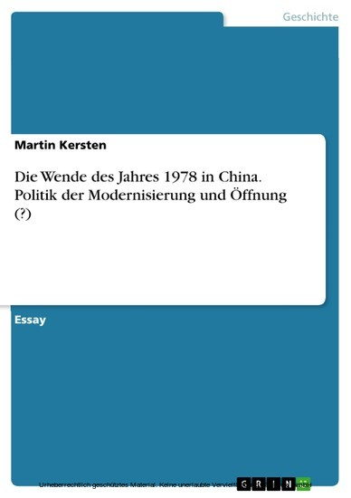 Die Wende des Jahres 1978 in China. Politik der Modernisierung und Öffnung (?) - Blick ins Buch