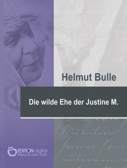 Die wilde Ehe der Justine M. - Blick ins Buch