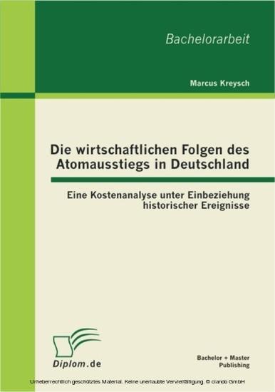 Die wirtschaftlichen Folgen des Atomausstiegs in Deutschland: Eine Kostenanalyse unter Einbeziehung historischer Ereignisse - Blick ins Buch