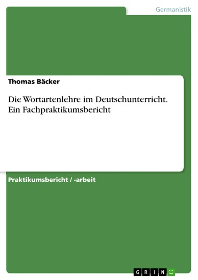 Die Wortartenlehre im Deutschunterricht. Ein Fachpraktikumsbericht - Blick ins Buch