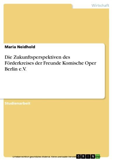 Die Zukunftsperspektiven des Förderkreises der Freunde Komische Oper Berlin e.V. - Blick ins Buch