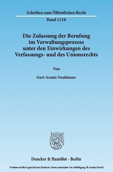 Die Zulassung der Berufung im Verwaltungsprozess unter den Einwirkungen des Verfassungs- und des Unionsrechts. - Blick ins Buch