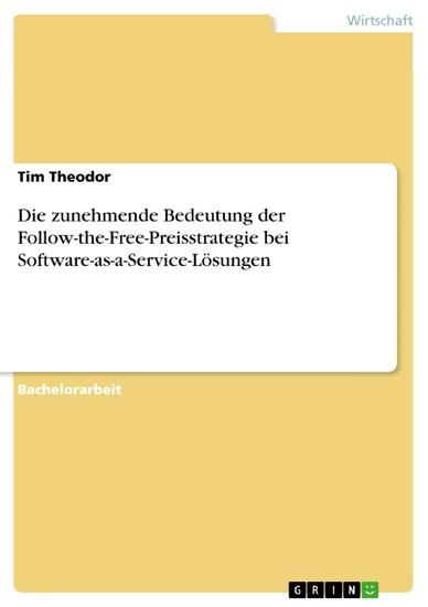 Die zunehmende Bedeutung der Follow-the-Free-Preisstrategie bei Software-as-a-Service-Lösungen - Blick ins Buch