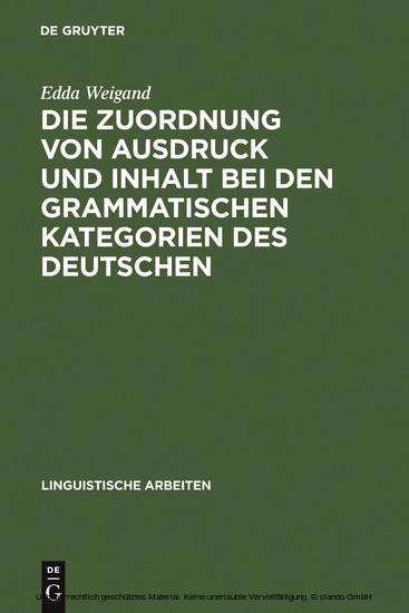 Die Zuordnung von Ausdruck und Inhalt bei den grammatischen Kategorien des Deutschen - Blick ins Buch