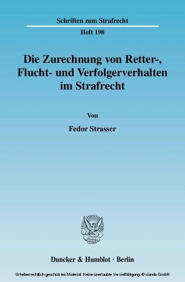 Die Zurechnung von Retter-, Flucht- und Verfolgerverhalten im Strafrecht. - Blick ins Buch