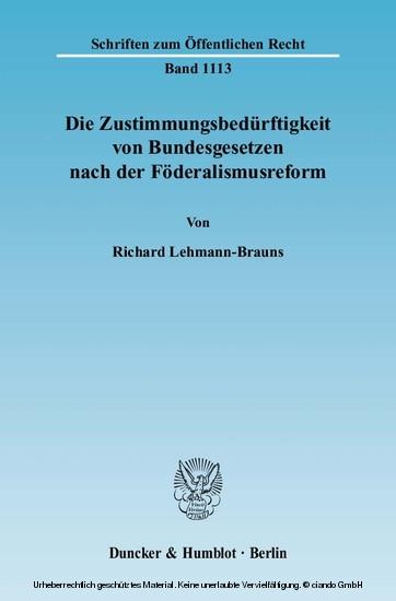 Die Zustimmungsbedürftigkeit von Bundesgesetzen nach der Föderalismusreform. - Blick ins Buch
