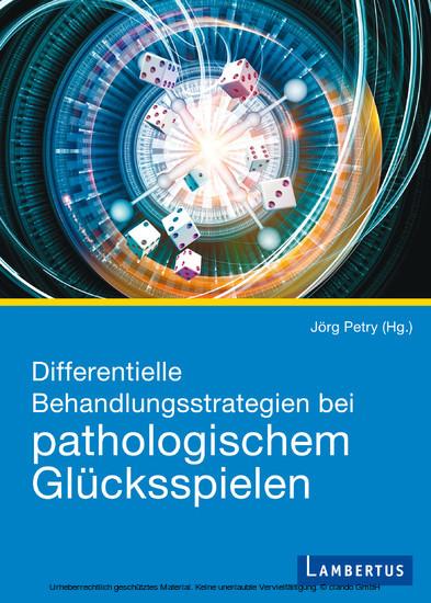 Differentielle Behandlungsstrategien beim pathologischen Glücksspielen - Blick ins Buch
