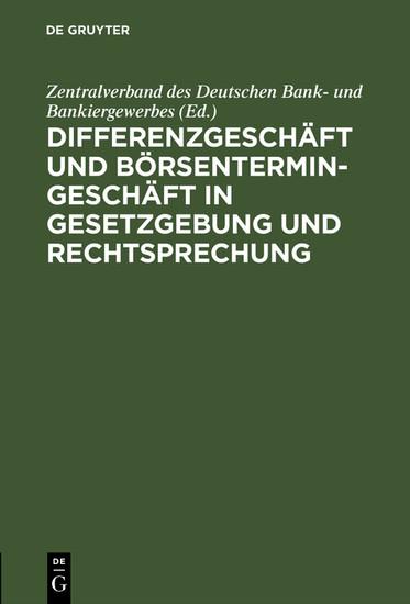Differenzgeschäft und Börsentermingeschäft in Gesetzgebung und Rechtsprechung - Blick ins Buch