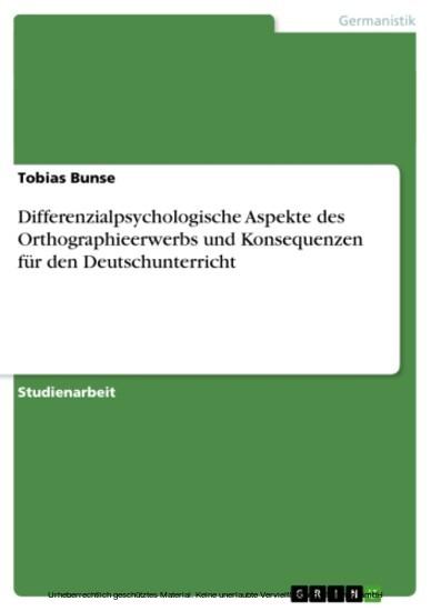 Differenzialpsychologische Aspekte des Orthographieerwerbs und Konsequenzen für den Deutschunterricht - Blick ins Buch