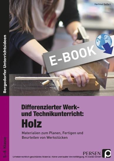 Differenzierter Werk- und Technikunterricht: Holz - Blick ins Buch