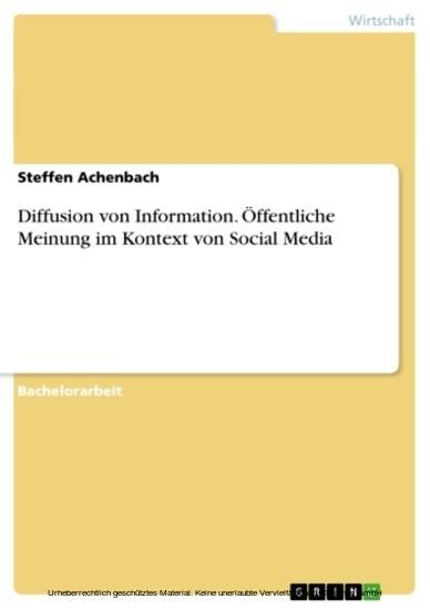 Diffusion von Information. Öffentliche Meinung im Kontext von Social Media - Blick ins Buch