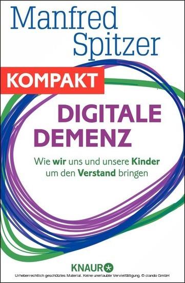 Digitale Demenz - Wie wir uns und unsere Kinder um den Verstand bringen - Blick ins Buch
