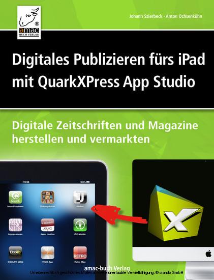 Digitales Publizieren fürs iPad mit QuarkXPress und AppStudio - Blick ins Buch
