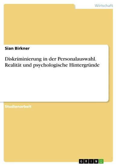 Diskriminierung in der Personalauswahl. Realität und psychologische Hintergründe - Blick ins Buch