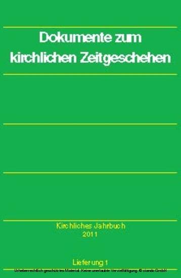 Dokumente zum kirchlichen Zeitgeschehen - Kirchliches Jahrbuch 2011, Jg. 138, Lfg. 1 - Blick ins Buch