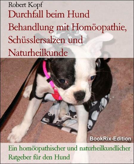 Durchfall beim Hund Behandlung mit Homöopathie, Schüsslersalzen und Naturheilkunde - Blick ins Buch