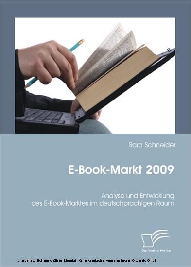 E-Book-Markt 2009: Analyse und Entwicklung des E-Book-Marktes im deutschprachigen Raum - Blick ins Buch