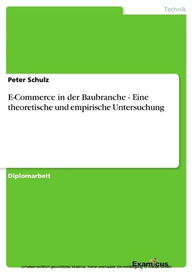 E-Commerce in der Baubranche - Eine theoretische und empirische Untersuchung - Blick ins Buch