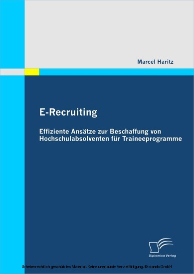 E-Recruiting: Effiziente Ansätze zur Beschaffung von Hochschulabsolventen für Traineeprogramme - Blick ins Buch