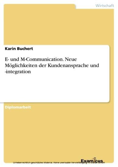 E- und M-Communication. Neue Möglichkeiten der Kundenansprache und -integration - Blick ins Buch