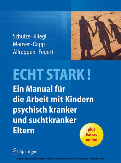 ECHT STARK! Ein Manual für die Arbeit mit Kindern psychisch kranker und suchtkranker Eltern - Blick ins Buch