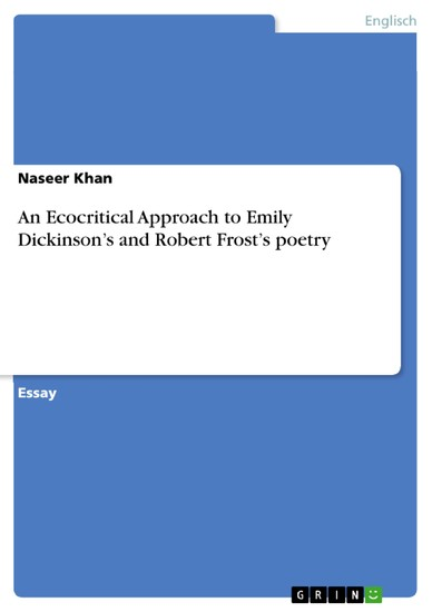 An Ecocritical Approach to Emily Dickinson's and Robert Frost's poetry - Blick ins Buch